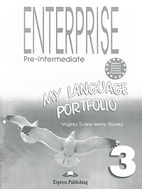 Virginia Evans, Jenny Dooley Enterprise 3: Pre-Intermediate: My Language Portfolio dooley j evans v enterprise plus dvd activity book pre intermediate рабочая тетрадь к видеокурсу
