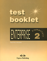 Virginia Evans, Jenny Dooley Enterprise 2: Elementary: Test Booklet кухонная мойка omoikiri daisen 42 be 420х510 ваниль 4993600