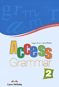 Virginia Evans, Jenny Dooley Access 2: Grammar elementary english grammar