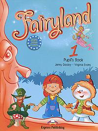 Jenny Dooley, Virginia Evans Fairyland 1: Pupil's Book virginia evans jenny dooley henry brown management i student s book book 1