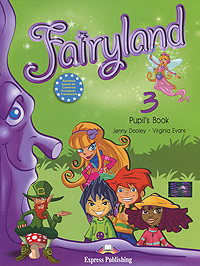 Jenny Dooley, Virginia Evans Fairyland 3: Pupil's Book virginia evans jenny dooley on screen b2 student s book