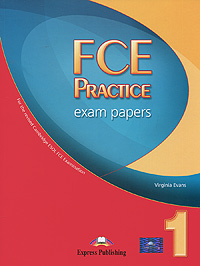 Virginia Evans FCE Practice Exam Papers 1: Student's Book dooley j evans v fce for schools practice tests 1 student s book