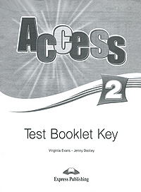 Virginia Evans, Jenny Dooley Access 2: Test Booklet Key брюки evans evans ev006ewsqq65