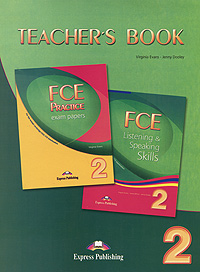 Virginia Evans, Jenny Dooley FCE Practice Exam Papers 2: FCE Listening & Speaking Skills 2: Teacher's Book evans v milton j dooley j fce listening