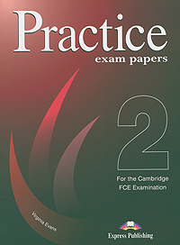 Virginia Evans Practice Exam Papers 2 for the Cambridge FCE Examination evans v obee b fce for schools practice tests 2 student s book