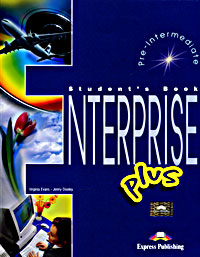 Virginia Evans, Jenny Dooley Enterprise Plus: Pre-Intermediate: Student's Book enterprise coursebook в киеве