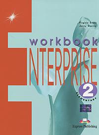 Virginia Evans, Jenny Dooley Enterprise 2: Elementary: Workbook virginia evans jenny dooley enterprise beginner level 1