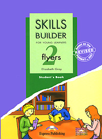 Elizabeth Gray Skills Builder: Flyers 2: Student's Book gray e skills builder for young learning movers 1 teacher s book