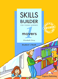 Elizabeth Gray Skills Builder: Movers 1: Student's Book gray e skills builder for young learning movers 1 teacher s book