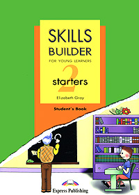 Elizabeth Gray Skills Builder: Starters 2: Student's Book