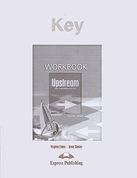 Virginia Evans, Jenny Dooley Key: Upstream Pre-Intermediate B1: Workbook upstream beginner a1 workbook student s book рабочая тетрадь