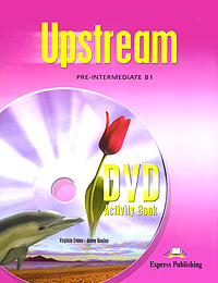 Virginia Evans, Jenny Dooley Upstream: Pre-Intermediate B1: DVD Activity Book evans v dooley j upstream a1 beginner dvd activity book рабочая тетрадь к dvd