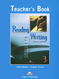 Jenny Dooley, Virginia Evans Reading & Writing Targets 3: Teacher's Book аксессуар чехол sony xperia x armor black 9207