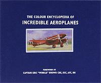 Купить The Colour Encyclopedia of Incredible Aeroplanes,