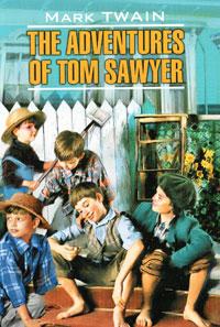 Mark Twain The Adventures of Tom Sawyer twain mark the adventures of tom sawer приключения тома сойера роман на англ яз