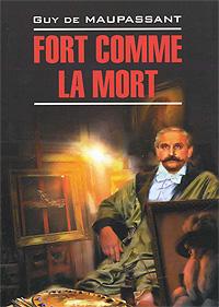 Guy de Maupassant Fort comme la mort mort