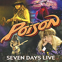 The Poison Poison. Seven Days Live seven days of you