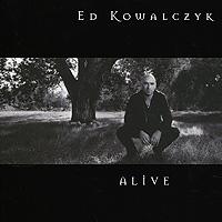 Ed Kowalczyk.  Alive Ear Music,Концерн