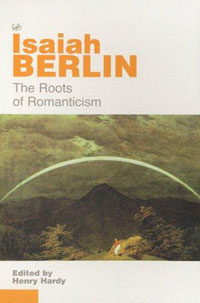 Roots Of Romanticism george crowder isaiah berlin