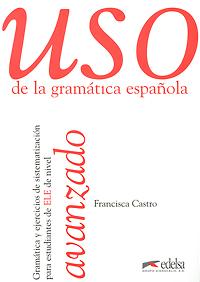 Uso de la gramatica espanola: Avanzado aula 1 complemento de gramatica y vocabulario