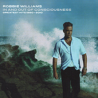 Робби Уильямс Robbie Williams. In And Out Of Consciousness (2 CD)