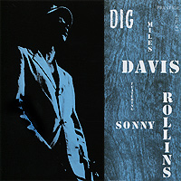 Майлз Дэвис,Сонни Роллинз,Джеки Маклин,Уолтер Бишоп Miles Davis Featuring Sonny Rollins. Dig сонни роллинз томми фланаган дуг уоткинс макс роуч sonny rollins saxophone colossus
