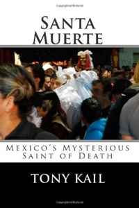 Santa Muerte: Mexico's Mysterious Saint of Death death on blackheath