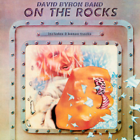 David Byron Band David Byron Band. On The Rocks группа стиляги band