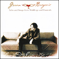 Zakazat.ru Goran Bregovic. Tales And Songs From Wedding And Funerals