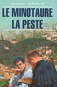 Zakazat.ru Le minotaure. La peste. Albert Camus
