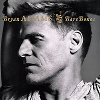 Брайан Адамс Bryan Adams. Bare Bones bryan adams unplugged