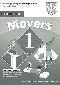 Cambridge Young Learners English Tests Movers 1 Answer Booklet: Examination Papers from the University of Cambridge ESOL Examinations clyde l dodgson l harwood d first buster preparation course for the cambridge english first fce for schools student s book with 3 practice tests 3cd