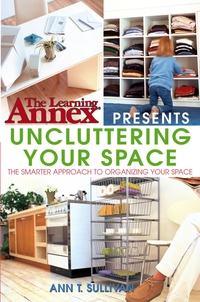 The Learning Annex® Presents Uncluttering Your Space belousov a security features of banknotes and other documents methods of authentication manual денежные билеты бланки ценных бумаг и документов