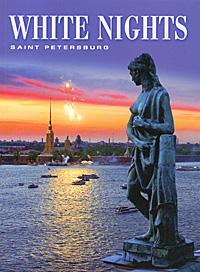White Nights Saint Peterburg все дни все ночи