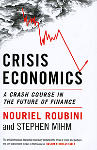 Crisis Economics: A Crash Course in the Future of Finance shoji lal bairwa rakesh singh and saket kushwaha economics of milk marketing