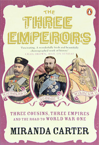 The Three Emperors: Three Cousins, Three Empires and the Road to World War One the twenty three