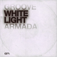 Groove Armada Groove Armada. White Light