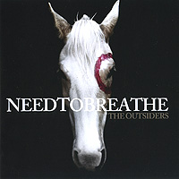 Needtobreathe Needtobreathe. The Outsiders the outsiders