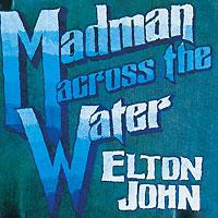 Элтон Джон Elton John. Madman Across The Water elton john elton john rock of the westies