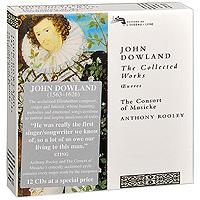 Энтони Рулей,The Consort Of Musicke,Гленда Симпсон,Колин Тилней,Энтони Бейлс Anthony Rooley. Dowland. The Collected Works (12 CD) dynacord dynacord p64