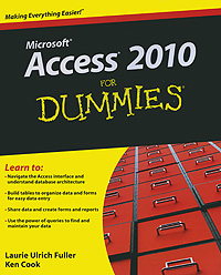 Access 2010 for Dummies brian underdahl access forms and reports for dummies
