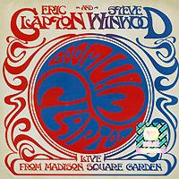 Эрик Клэптон,Стив Уинвуд Eric Clapton And Steve Winwood. Live From Madison Square Garden (2 CD) эрик клэптон eric clapton 461 ocean boulevard 2 cd deluxe edition