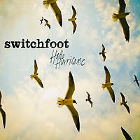 Switchfoot. Hello Hurricane