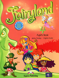Jenny Dooley, Virginia Evans Fairyland 4: Pupil's Book fairy unicorns the magic forest