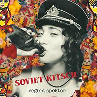 где купить Реджина Спектор Regina Spektor. Soviet Kitsch по лучшей цене