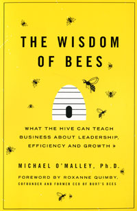 The Wisdom of Bees: What the Hive Can Teach Business about Leadership, Efficiency, and Growth jim mcconoughey the wisdom of failure how to learn the tough leadership lessons without paying the price
