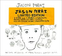 Джейсон Мрэз Jason Mraz. We Sing. We Dance. We Steal Things. Limited Edition (2 CD + DVD) yours mine