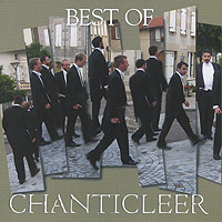 Chanticleer. Best Of Chanticleer