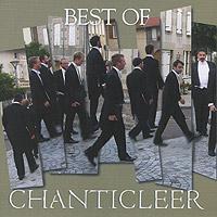 Chanticleer. Best Of Chanticleer
