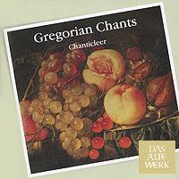 Chanticleer. Gregorian Chants